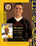 Rick Bayless Mexico: One Plate at a Time