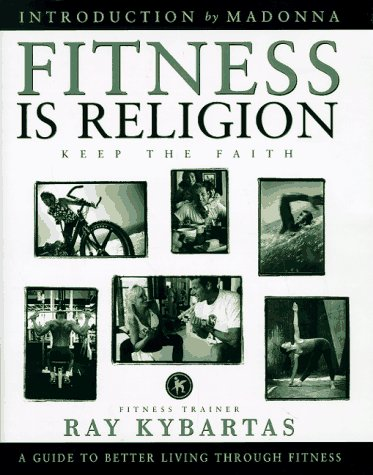 Fitness Is Religion: Keep the Faith, Kybartas, Ray