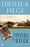 Cover Image of Stones from the River by Ursula Hegi published by Scribner Paperback Fiction