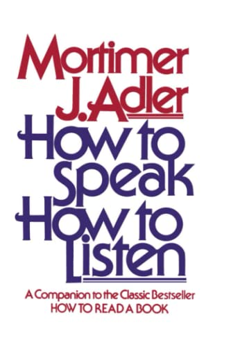 How to Speak, How to listen - Mortimer J. Adler