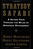 Buy Strategy Safari: A Guided Tour Through the Wilds of Strategic Management from Amazon