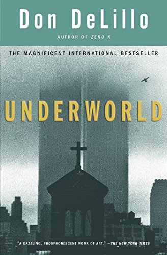 Underworld, by DeLillo, D.