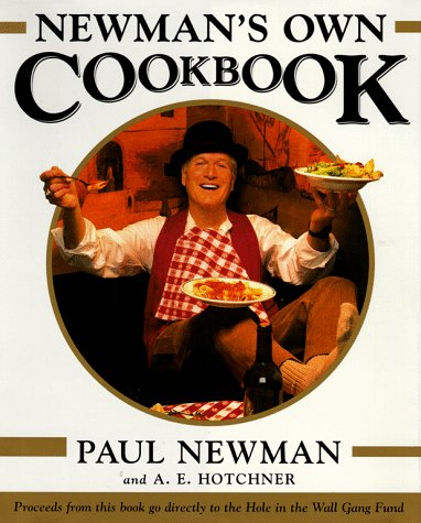 Newman's Own Cookbook, Paul Newman; A.E. Hotchner