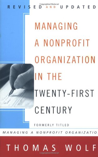 Managing a Nonprofit Organization in the Twenty-First Century, Thomas Wolf
