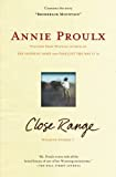 Cover Image of Close Range: Wyoming Stories by Annie Proulx, E. Annie Proulx published by Scribner