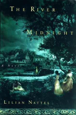 The River Midnight, A Novel, Nattel, Lilian