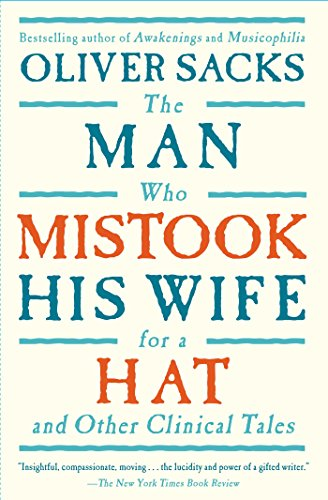 The Man Who Mistook His Wife For A Hat, by Sacks, O.
