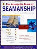 The Annapolis Book of Seamanship : Third Edition, Completely Revised, Expanded and Updated