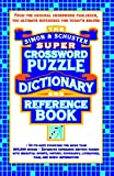 Simon & Schuster Super Crossword Puzzle Dictionary And Reference Book