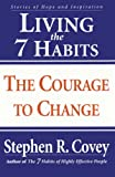 Buy Living the 7 Habits : The Courage to Change from Amazon