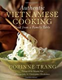Authentic Vietnamese Cooking : Food from a Family Table