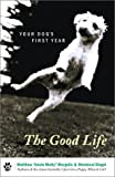 The Good Life: Your Dog's First Year