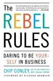 Buy The Rebel Rules: Daring to be Yourself in Business from Amazon