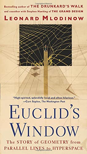 Euclid's Window : The Story of Geometry from Parallel Lines to Hyperspace, by Mlodinow, L.