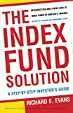 Buy The Index Fund Solution: A Step-By-Step Investor's Guide from Amazon