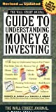 Wall Street Journal's Guide to Understanding Money & Investing