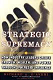 Buy Strategic Supremacy: How Industry Leaders Create Growth, Wealth, and Power through Spheres of Influence from Amazon