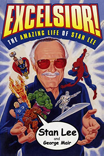 Excelsior!: The Amazing Life of Stan Lee - Stan Lee, George Mair