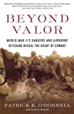 Beyond Valor: World War II's Ranger and Airborne Veterans Reveal the