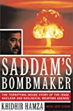 Saddams Bombmaker: The Terrifying Inside Story of the Iraqi Nuclear and Biological Weapons Agenda