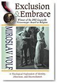 Cover of Exclusion & Embrace: A Theological Exploration of Identity, Otherness, and Reconciliation