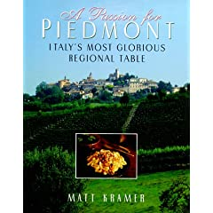 A Passion for Piedmont: Italy's Most Glorious Regional Table, by Matt Kramer