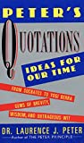 Buy Peter's Quotations : Ideas for Our Times from Amazon