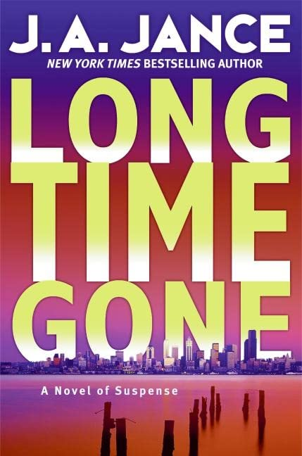 Long Time Gone: A Novel of Suspense, Jance, J. A.