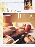 Baking With Julia: Based on the Pbs Series Hosted by Julia Child by Dorie Greenspan (Author) (Hardcover)