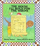 The House I'll Build for the Wrens