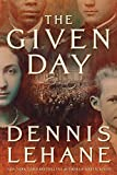 Book Cover: The Given Day By Dennis Lehane