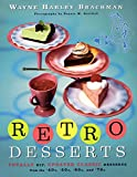 Retro Desserts: Totally Hip, Updated Classic Desserts from the ' image
