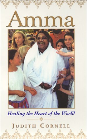 Amma: Healing the Heart of the World, Cornell, Judith
