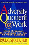 Buy Adversity Quotient @ Work : Make Everyday Challenges the Key to Your Success--Putting the Principles of AQ Into Action from Amazon