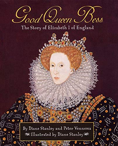 [Good Queen Bess: The Story of Elizabeth I of England]