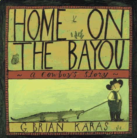 [Home on the Bayou: A Cowboy's Story]