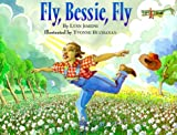 Fly, Bessie, Fly: $.
