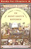 In Aunt Lucy's Kitchen (Cobble Street Cousins (Paper), 1)