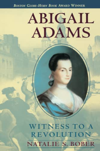 [Abigail Adams: Witness to a Revolution]