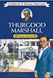Thurgood Marshall: Young Justice (Biography Series)