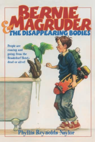 Bernie Magruder and the Disappearing Bodies, Naylor, Phyllis Reynolds