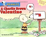 A Charlie Brown Valentine (Peanuts) by Charles M. Schulz (Illustrator) (Paperback)