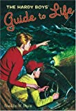 The Hardy Boys' Guide to Life by  Franklin W. Dixon (Hardcover)