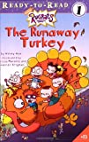 The Runaway Turkey (Rugrats Ready-to-Read)