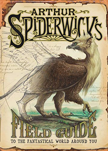 Arthur Spiderwick's Field Guide to the Fantastical World Around You (The Spiderwick Chronicles), Black, Holly; DiTerlizzi, Tony