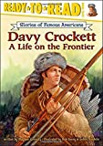 Davy Crockett: A Life on the Frontier (Ready-to-Read. Level 3)