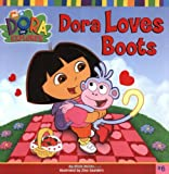 Dora Loves Boots (Dora the Explorer (8x8))