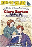 Clara Barton: Spirit of the American Red Cross (Ready-to-Read. Level 3)