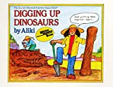 Digging Up Dinosaurs (Let's Read And Find Out Books)