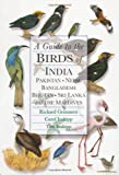 A Guide to the Birds of India, Pakistan, Nepal, Bangladesh, Bhutan, Sri Lanka, and the Maldives
